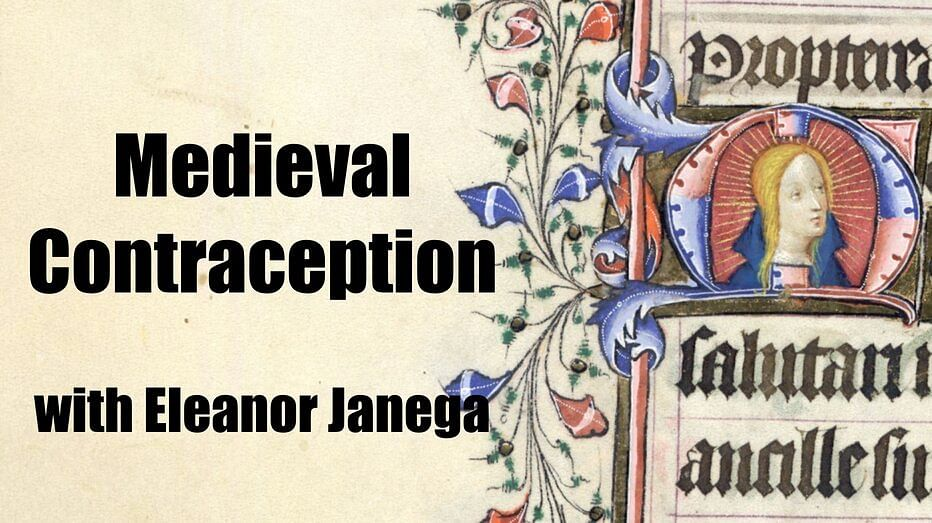 Podcast alert – Medieval Contraception at Medievalists.net